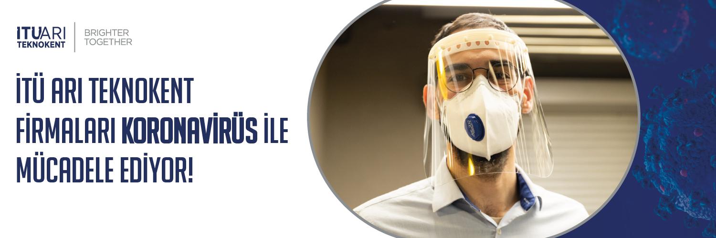 İTÜ ARI Teknokent Firmaları Koronavirüs ile Mücadele Ediyor!