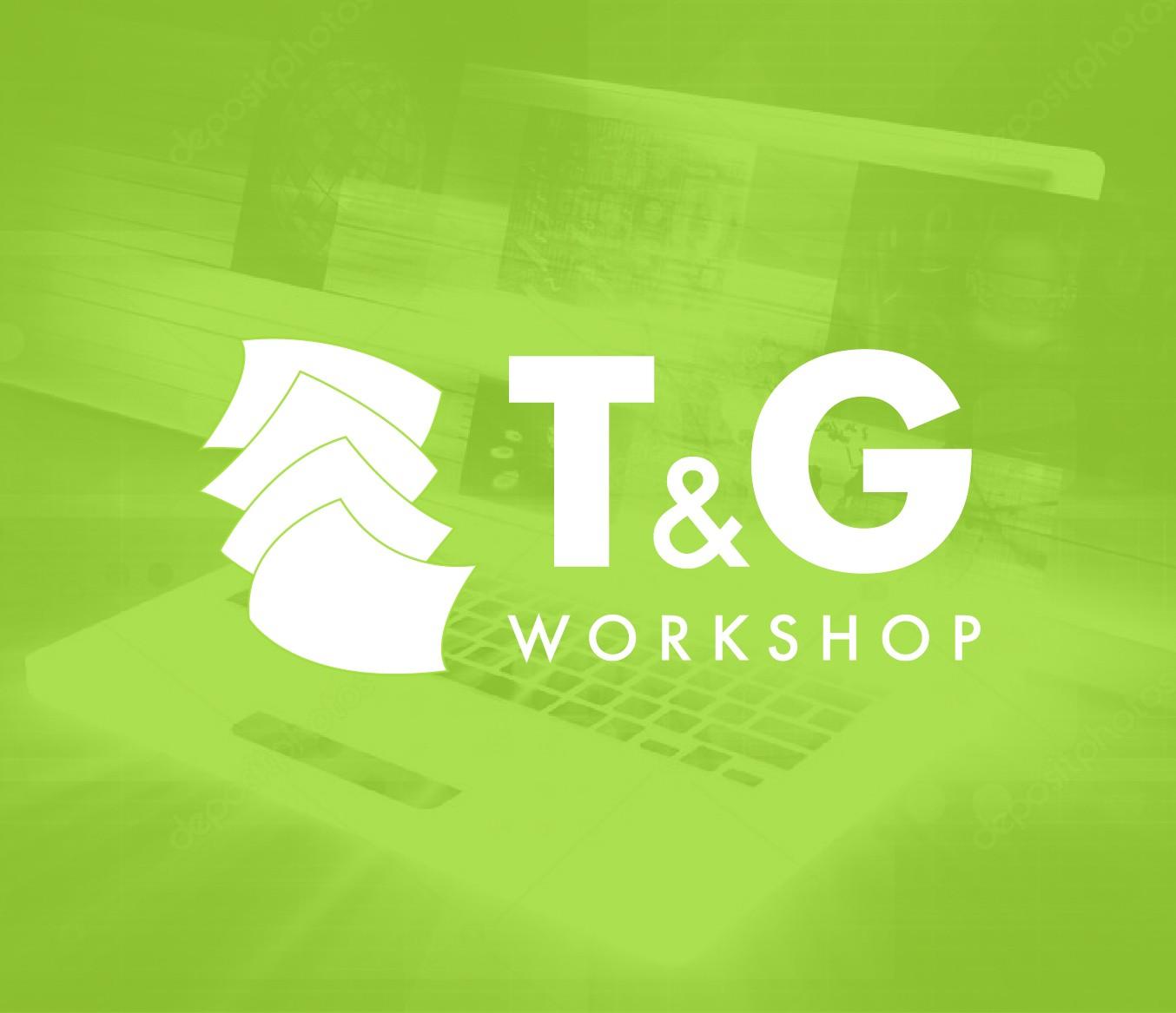 T&G WORKSHOP