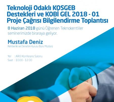 Teknoloji Odaklı KOSGEB Destekleri ve KOBİ GEL 2018-01 Proje Çağrısı Bilgilendirme Toplantısı