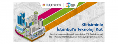İTÜ ARI Teknokent ve İBB İPA Teknolojik Girişimleri Destekleyecek