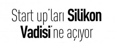 START UP'LARI SİLİKON VADİSİNE AÇIYOR!