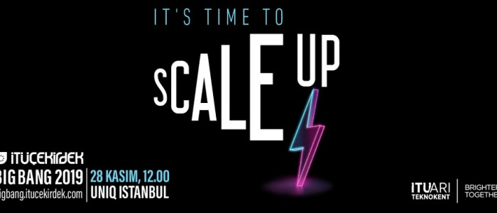 "SUCCESSFUL TECHNOLOGY STARTUPS FROM THIRTY COUNTRIES TO MEET IN BIG BANG 2019 FOR ""SCALE UP"" IN ISTANBUL ON NOVEMBER 28"